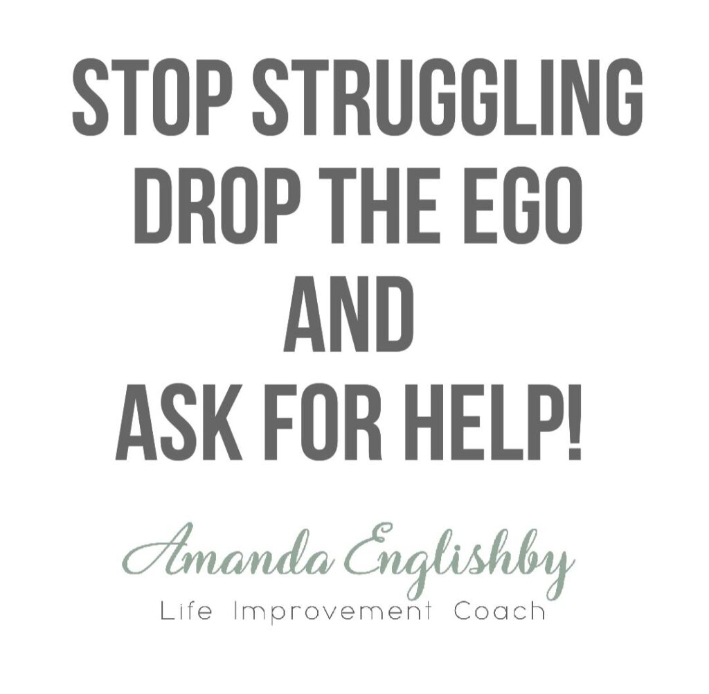 Drop Ego And Ask For Help